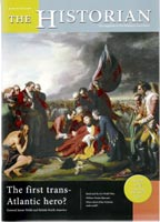 Image of 'The Historian' magazine cover winter 2004 edition, to which Stephen Brumwell contributed an article: 'The first trans-Atlantic hero?'.